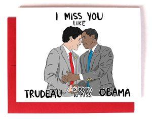 Trudeau/Obama I Miss You Card