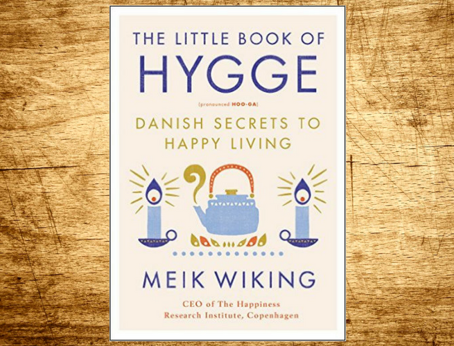 little book of hygge Danish secrets happy living