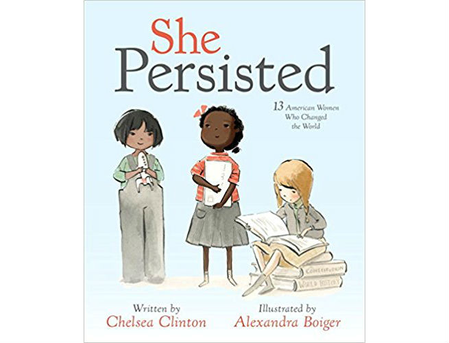Chelsea Clinton She Persisted: 13 American