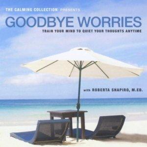 Goodbye Worries Roberta Shapiro