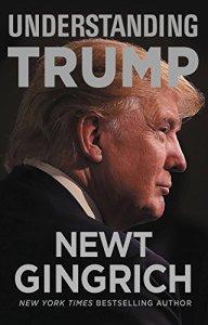 Understanding Trump Newt Gingrich
