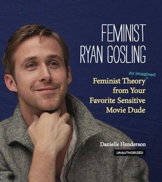 feminist ryan gosling book