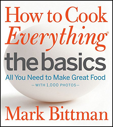 cooking for beginners best cookbooks how to cook everything mark bittman