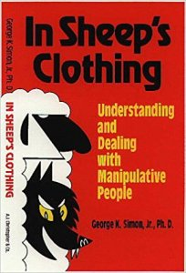 In Sheep's Clothing: Understanding and Dealing with Manipulative People by Dr George Simon