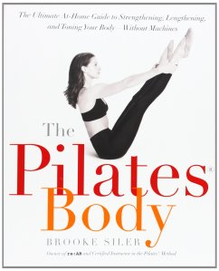 """The Pilates Body"" by Brooke Siler"