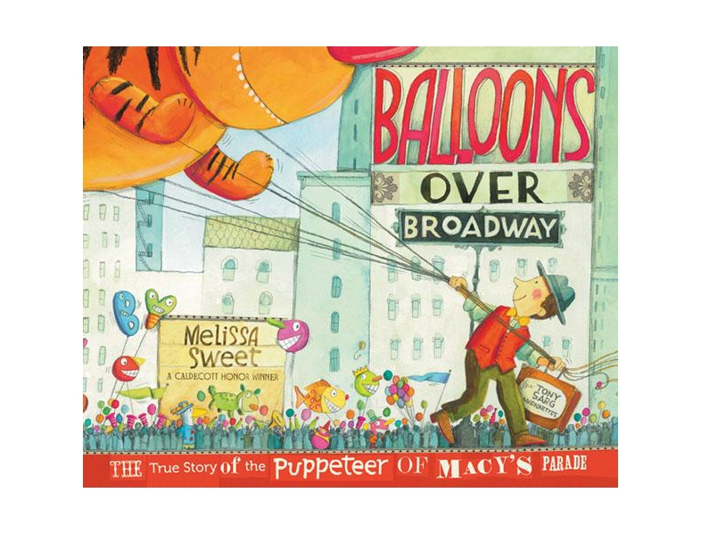 Balloons Over Broadway: The Story of