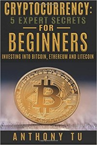 Cryptocurrency- 5 Expert Secrets For Beginners