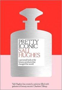 Pretty Iconic by Sali Hughes