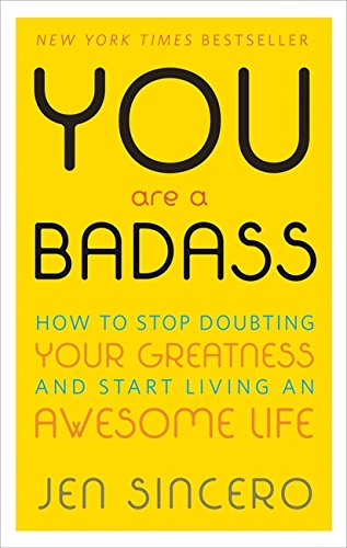 best books to read in 2018 Amazon you are a badass how to stop doubting your greatness and start living an awesome life jen sincero