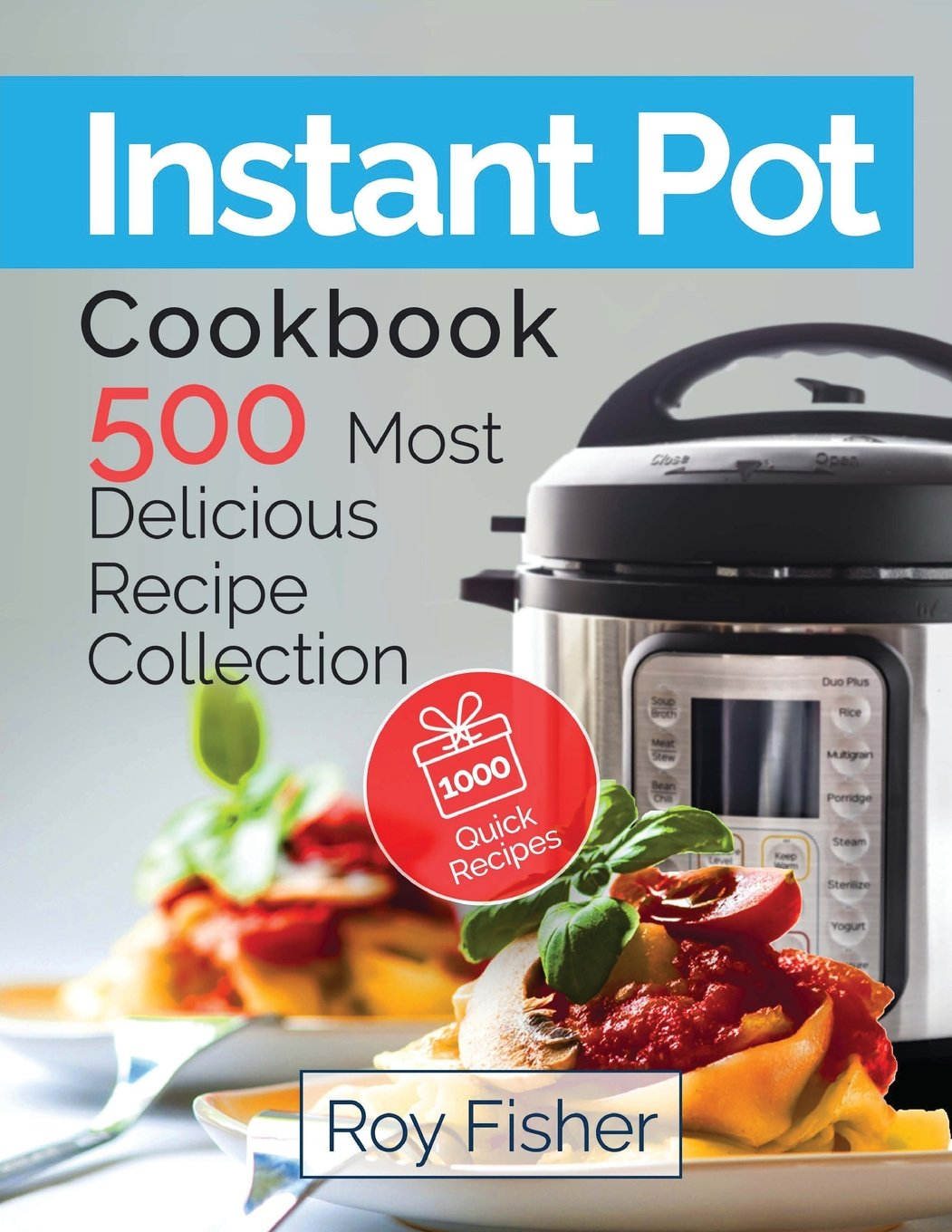 best books to read in 2018 Amazon instant pot cookbook 500 most delicious recipe collection roy fisher