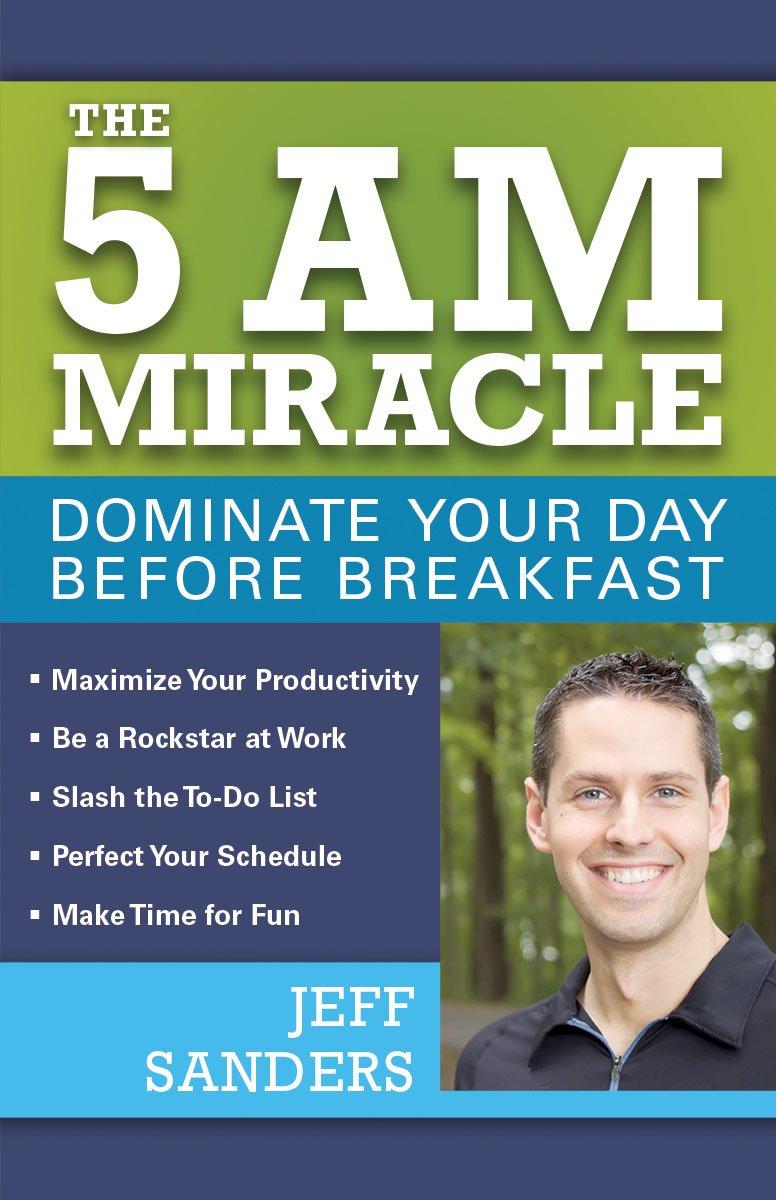5am Miracle Jeff Sanders self help morning book