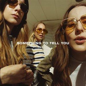 Haim-Something to Tell You