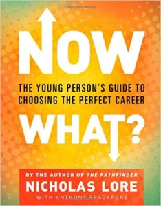 Now What?- The Young Person's Guide to Choosing the Perfect Career