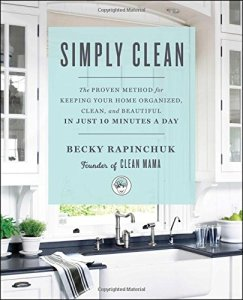 The Proven Method for Keeping Your Home Organized, Clean, and Beautiful in Just 10 Minutes a Day