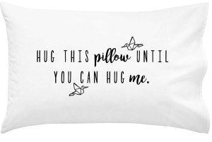 Hug This Pillow Until You Can Hug Me Pillow Case