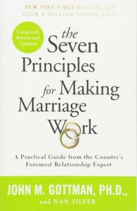 The Seven Principles for Making a Marriage Work by John M. Gottman, PH.D