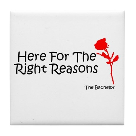 best gifts fans Bachelorette Bachelor here for the right reasons tile coaster