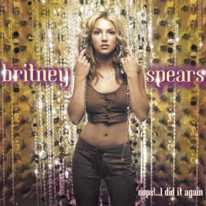 Oops!... I Did It Again Britney Spears