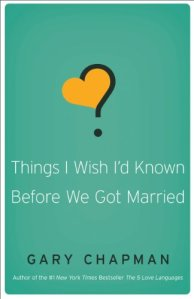 Gary Chapman Things I Wish I'd Known Before We Got married
