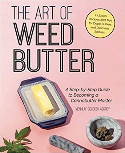 the art of weed butter marijuana cookbooks