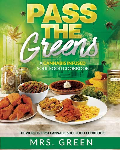 pass the greens a cannabis infused soul food cookbook