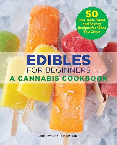 edibles for beginners a cannabis cookbook