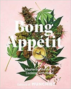 Bong Appétit- Mastering the Art of Cooking with Weed By MUNCHIES