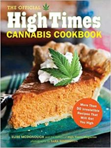The Official High Times Cannabis Cookbook- More Than 50 Irresistible Recipes That Will Get You High