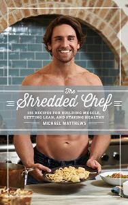 The Shredded Chef by Michael Matthews Amazon