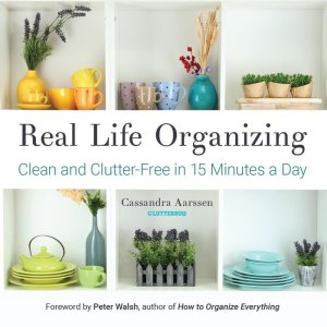 Real Life Organizing- Clean and Clutter-Free in 15 Minutes a Day Mango