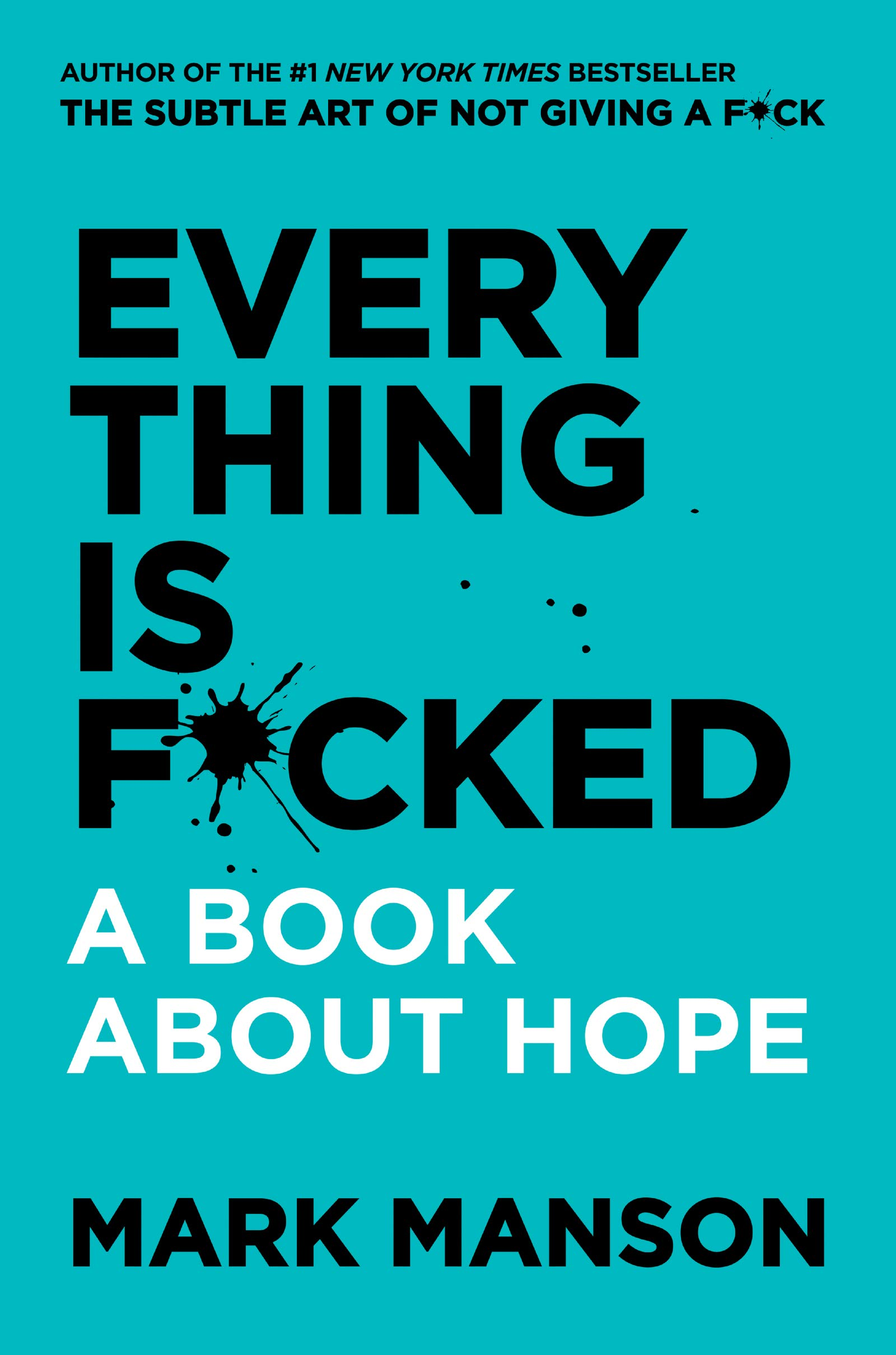 Everything is F*cked A Book About Hope by Mark Manson