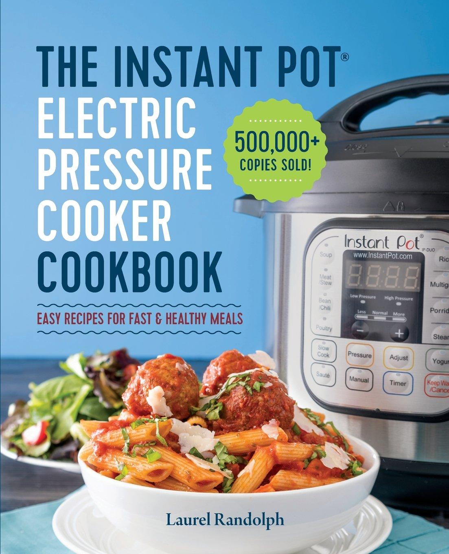 Instant Pot Electric Pressure Cookbook