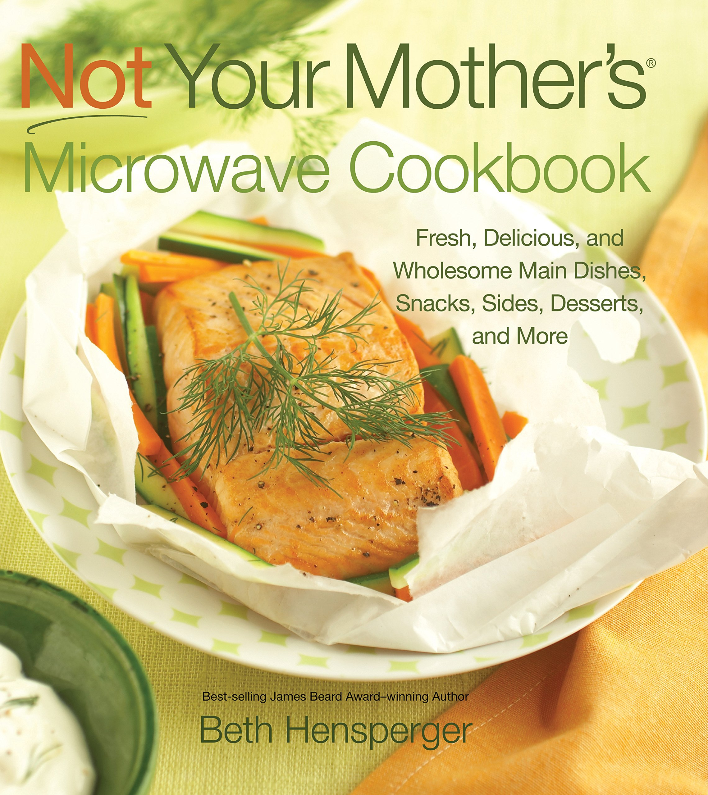 Not Your Mothers Microwave Cookbook