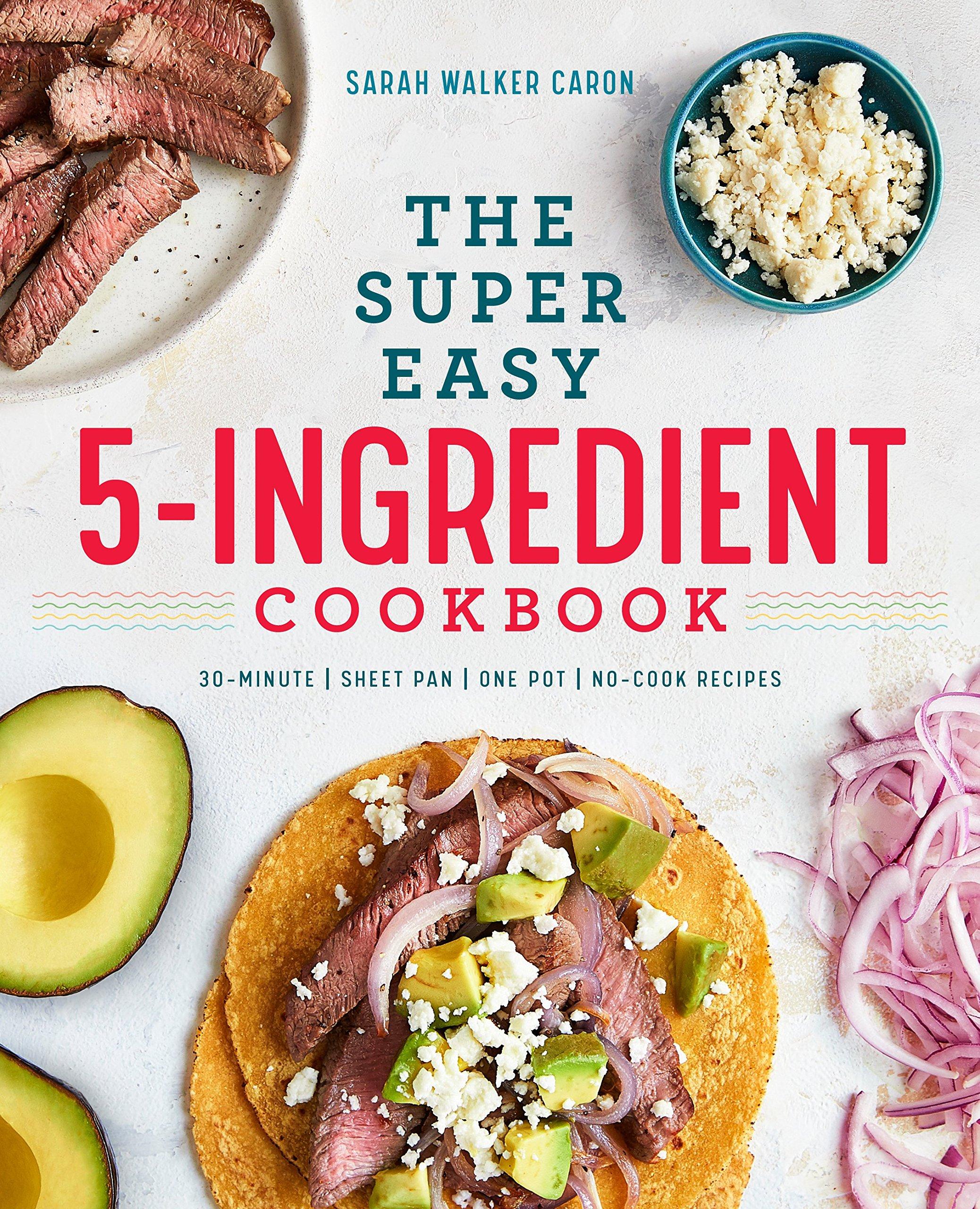 Super Easy 5 Ingredient Cookbook