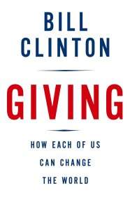 "Bill Clinton ""Giving: How Each of Us Can Change the World"""