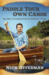 Nick Offerman's Paddle Your Own Canoe