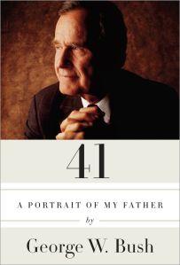George W. Bush A Portrait of My Father