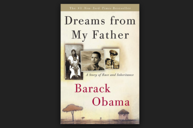 """Barack Obama """"Dreams from My Father: A Story of Race and Inheritance"""""""