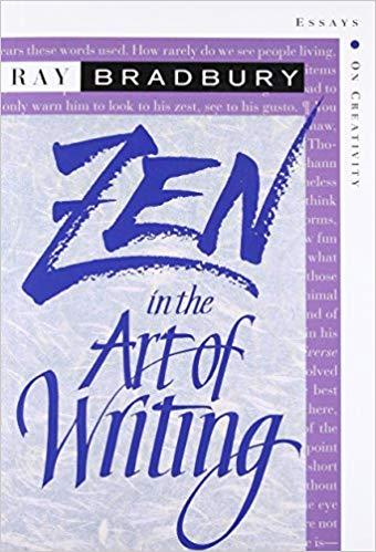 Ray Bradbury Zen in the Art of Writing