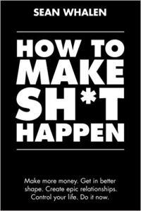 Make Shit Happen Book