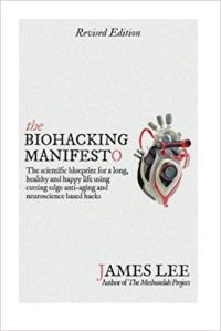 The Biohacking Manifesto by James Lee