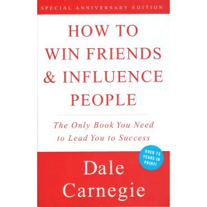 """Dale Carnegie's """"How to Win Friends and Influence People"""""""