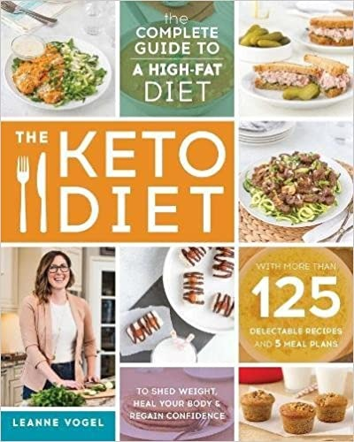 The Keto Diet: The Complete Guide to a High-Fat Diet, Best Keto Diet Cookbooks