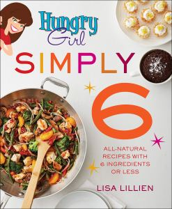 Hungry Girl Simply Cookbook