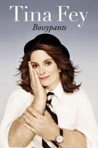 "Tina Fey's ""Bossy Pants"""