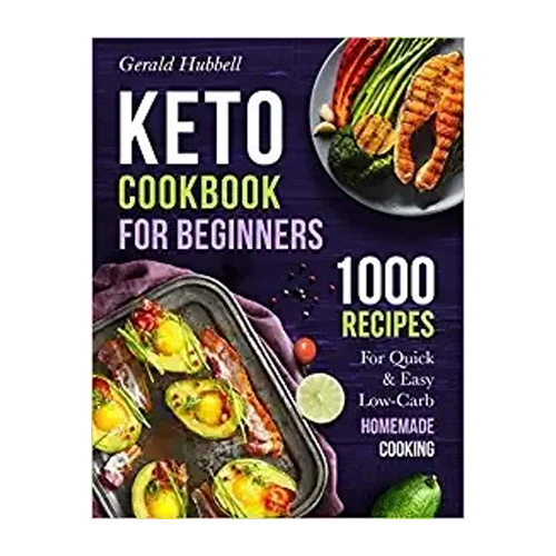 Keto Cookbook For Beginners: 1000 Recipes , Best Keto Cook Books