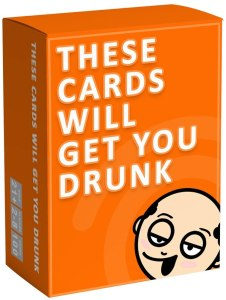 these cards will get you drunk game, drinking card games