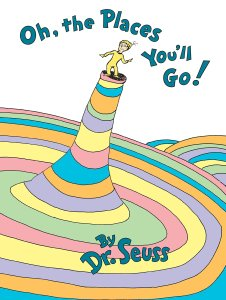oh the places you'll go by dr. seuss on a white background
