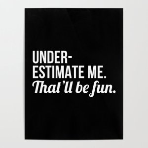 underestimate me poster, motivational posters