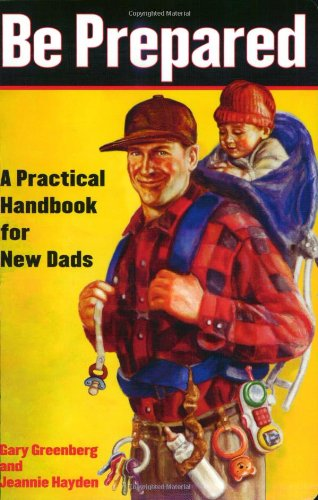 Be Prepared: A Practical Handbook For New Dads, best parenting books for dads